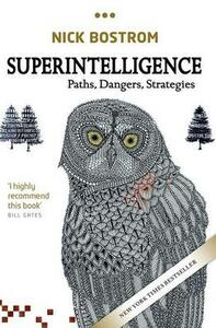Superintelligence: Paths, Dangers, Strategies - Nick Bostrom - cover