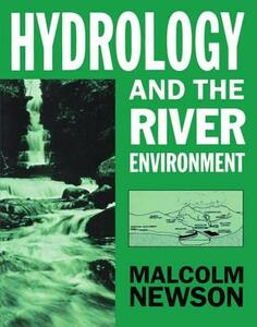Hydrology and the River Environment - Malcolm Newson - cover
