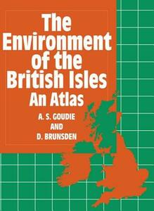 The Environment of the British Isles: An Atlas - A. S. Goudie,D. Brunsden - cover