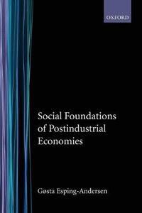 Social Foundations of Postindustrial Economies - Gosta Esping-Andersen - cover