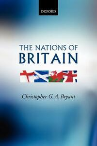 The Nations of Britain - Christopher G. A. Bryant - cover