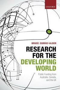 Research for the Developing World: Public Funding from Australia, Canada, and the UK - Bruce Currie-Alder - cover