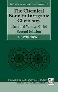 The Chemical Bond in Inorganic Chemistry: The Bond Valence Model - I. David Brown - cover