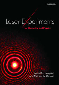 Laser Experiments for Chemistry and Physics - Robert N. Compton,Michael A. Duncan - cover