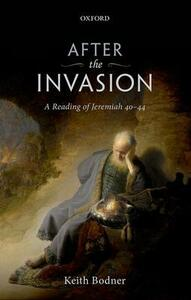 After the Invasion: A Reading of Jeremiah 40-44 - Keith Bodner - cover
