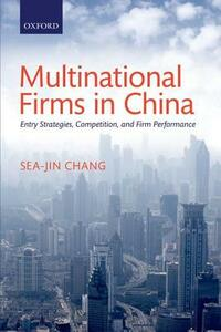 Multinational Firms in China: Entry Strategies, Competition, and Firm Performance - Sea-Jin Chang - cover