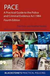 PACE: A Practical Guide to the Police and Criminal Evidence Act 1984 - Paul Ozin,Heather Norton - cover