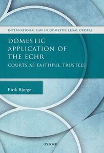 Domestic Application of the ECHR: Courts as Faithful Trustees - Eirik Bjorge - cover