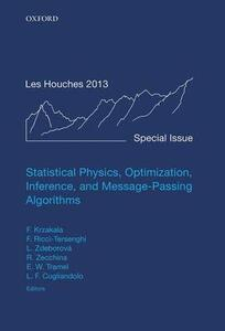 Statistical Physics, Optimization, Inference, and Message-Passing Algorithms: Lecture Notes of the Les Houches School of Physics: Special Issue, October 2013 - cover