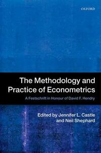 The Methodology and Practice of Econometrics: A Festschrift in Honour of David F. Hendry - cover