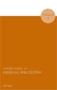 Oxford Studies in Medieval Philosophy, Volume 3 - cover