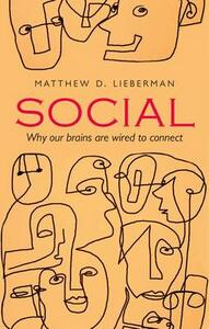 Social: Why our brains are wired to connect - Matthew D. Lieberman - cover
