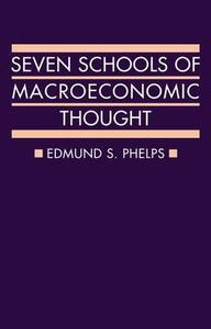 Seven Schools of Macroeconomic Thought - Edmund S. Phelps - cover