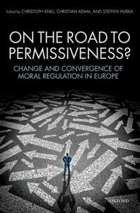On the Road to Permissiveness?: Change and Convergence of Moral Regulation in Europe - cover