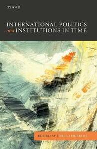 International Politics and Institutions in Time - cover