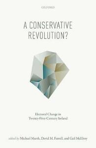 A Conservative Revolution?: Electoral Change in Twenty-First Century Ireland - cover