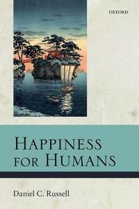 Happiness for Humans - Daniel C. Russell - cover