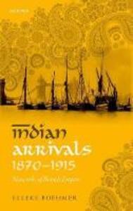 Indian Arrivals, 1870-1915: Networks of British Empire - Elleke Boehmer - cover