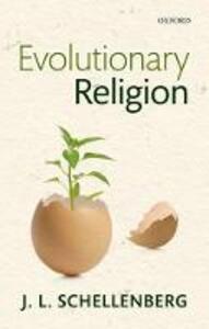Evolutionary Religion - J. L. Schellenberg - cover