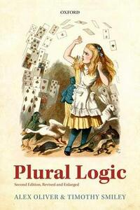 Plural Logic: Second Edition, Revised and Enlarged - Alex Oliver,Timothy Smiley - cover