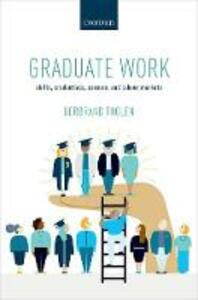 Graduate Work: Skills, Credentials, Careers, and Labour Markets - Gerbrand Tholen - cover