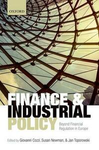 Finance and Industrial Policy: Beyond Financial Regulation in Europe - cover
