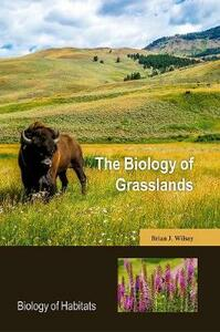 The Biology of Grasslands - Brian J. Wilsey - cover