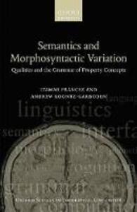 Semantics and Morphosyntactic Variation: Qualities and the Grammar of Property Concepts - Itamar Francez,Andrew Koontz-Garboden - cover
