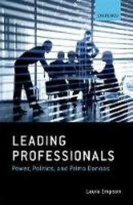 Leading Professionals: Power, Politics, and Prima Donnas - Laura Empson - cover