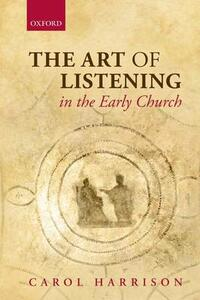The Art of Listening in the Early Church - Carol Harrison - cover