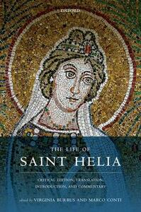 The Life of Saint Helia: Critical Edition, Translation, Introduction, and Commentary - cover