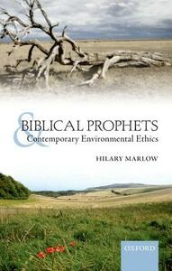 Biblical Prophets and Contemporary Environmental Ethics - Hilary Marlow - cover