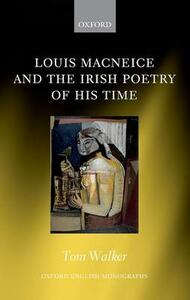Louis MacNeice and the Irish Poetry of his Time - Tom Walker - cover