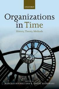 Organizations in Time: History, Theory, Methods - cover