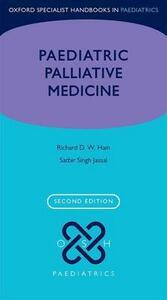 Paediatric Palliative Medicine - Richard Hain,Satbir Singh Jassal - cover