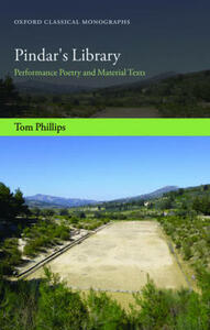 Pindar's Library: Performance Poetry and Material Texts - Tom Phillips - cover