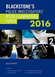 Blackstone's Police Investigators' Mock Examination Paper 2016 - David Pinfield - cover