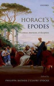 Horace's Epodes: Contexts, Intertexts, and Reception - cover