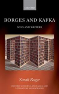 Borges and Kafka: Sons and Writers - Sarah Roger - cover