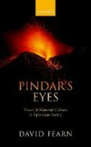 Pindar's Eyes: Visual and Material Culture in Epinician Poetry - David Fearn - cover