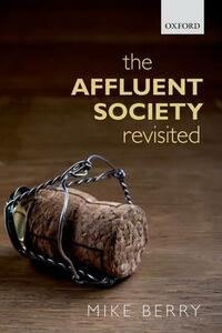 The Affluent Society Revisited - Mike Berry - cover