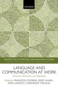 Language and Communication at Work: Discourse, Narrativity, and Organizing - cover