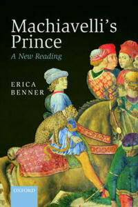 Machiavelli's Prince: A New Reading - Erica Benner - cover