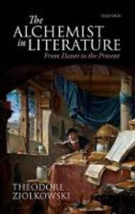 The Alchemist in Literature: From Dante to the Present - Theodore Ziolkowski - cover