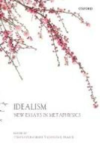 Idealism: New Essays in Metaphysics - cover