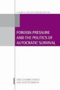 Foreign Pressure and the Politics of Autocratic Survival - Abel Escriba-Folch,Joseph Wright - cover