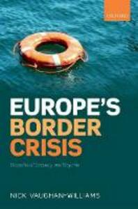 Europe's Border Crisis: Biopolitical Security and Beyond - Nick Vaughan-Williams - cover