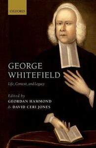 George Whitefield: Life, Context, and Legacy - cover