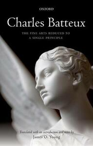 Charles Batteux: The Fine Arts Reduced to a Single Principle - cover