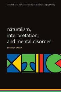Naturalism, interpretation, and mental disorder - Somogy Varga - cover